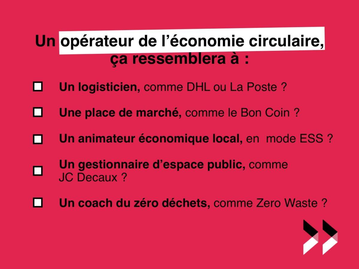 Un opérateur de l'économie circulaire, ça ressemble à quoi ?