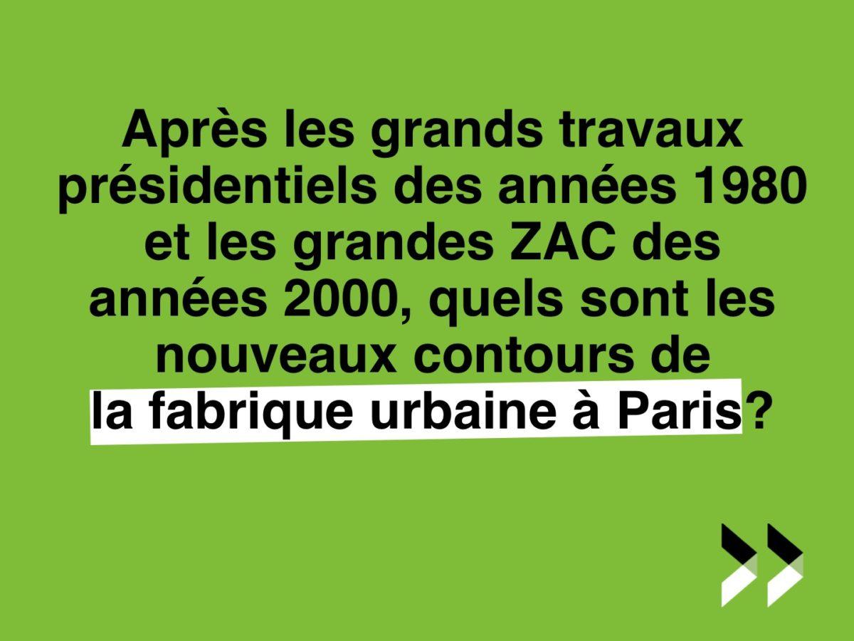 Où en est la fabrique urbaine à Paris?